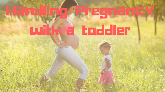 Handling pregnancy with a toddler